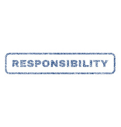 Responsibility textile stamp vector