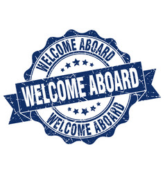 Welcome aboard stamp sign seal vector
