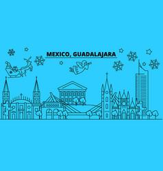 mexico guadalajara winter holidays skyline merry vector image