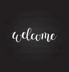 calligraphy welcome word on blackboard vector image