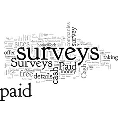Cash paid surveys how to get started vector