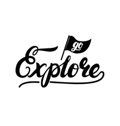 Go explore hand written lettering typography vector image vector image