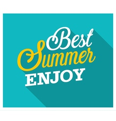 Best Summer Enjoy typographic design vector image