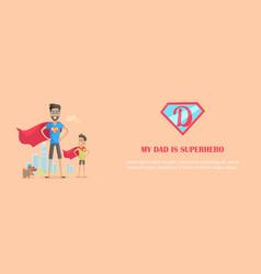 My dad is superhero vector