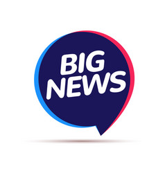 Big news badge announcement release speech vector