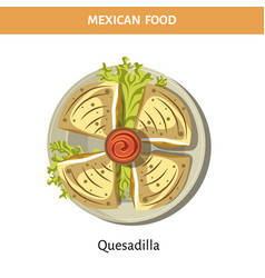 quesadilla with hot chilli sauce from mexican food vector image