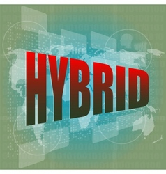 The word hybrid on digital screen business concept vector