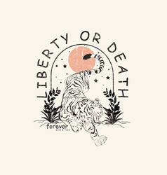 tiger in forest with liberty or death forever slog vector image
