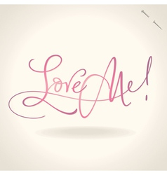 love me hand lettering vector image