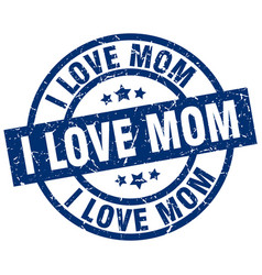 I love mom blue round grunge stamp vector