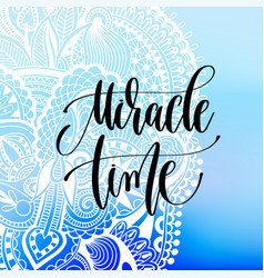 Miracle time - hand lettering poster on froze vector