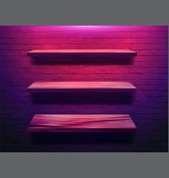 wood shelf on brick wall background neon light vector image