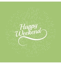 hello Weekend Poster vector image