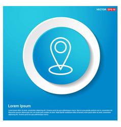 Map pin icon abstract blue web sticker button vector