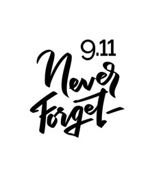 Patriot day typographic emblem 9-11 never forget vector