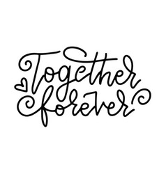 Together forever - lettering phrase romantic vector