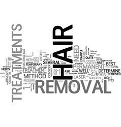 which is the right hair removal treatment for you vector image vector image