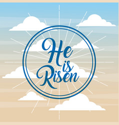 he is risen faith catholic poster sky background vector image
