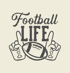 t shirt design football life with rugby ball vector image
