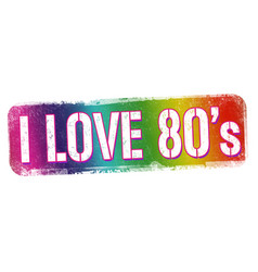 i love 80s sign or stamp vector image