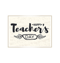 happy teacher s day greeting card brilliant frame vector image