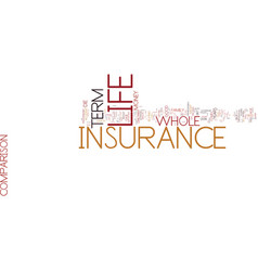 life insurance comparison term or whole life text vector image