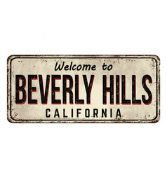 welcome to beverly hills vintage rusty metal sign vector image