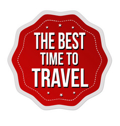 Best time to travel label or sticker vector