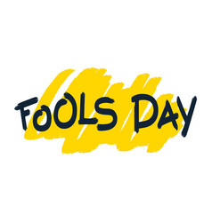 fools day brush lettering vector image