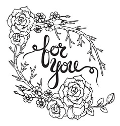 Hand lettering words Foryou with hand drawn floral vector image