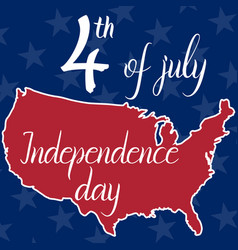 inscription 4th of july independence day and map vector image
