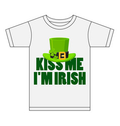 Kiss me im irish t-shirt design vector