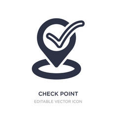 Check point icon on white background simple vector