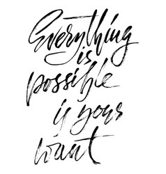Everything is possible if you want handwritten vector