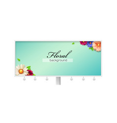 billboard with banner decorated blossom flowers vector image