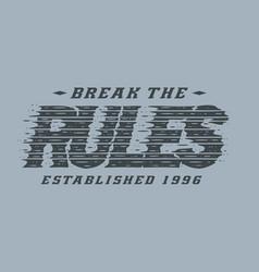 typography break rules grunge vector image