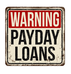 Warning payday loans vintage rusty metal sign vector