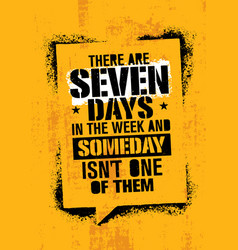 there are seven days in the week and someday is vector image