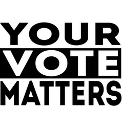 your vote matters isolated on white background vector image