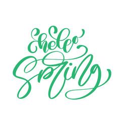 calligraphy quote hello spring handwritten vector image
