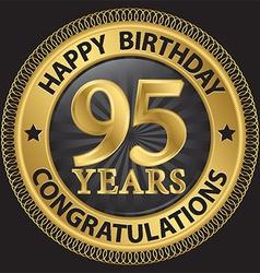 95 years happy birthday congratulations gold label vector image