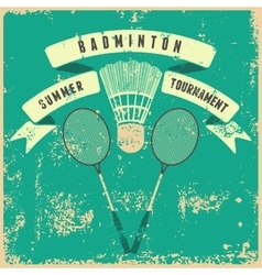 Badminton typographic vintage grunge style poster vector image