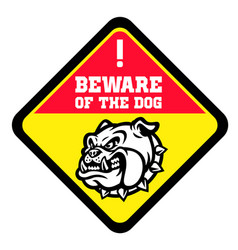 Beware dog sign with angry bull dog head vector