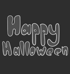 happy halloween inscription on dark background vector image