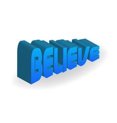 Believe word concept 3d vector