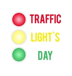 Traffic Lights Day card with symbol of traffic vector image vector image