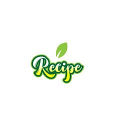 recipe word font text typographic logo design vector image