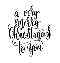 A Very Merry Christmas To You Hand Lettering Vector