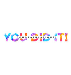 congratulations you did it inscription with vector image