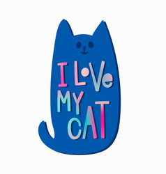 i love my cat shirt quote lettering vector image vector image